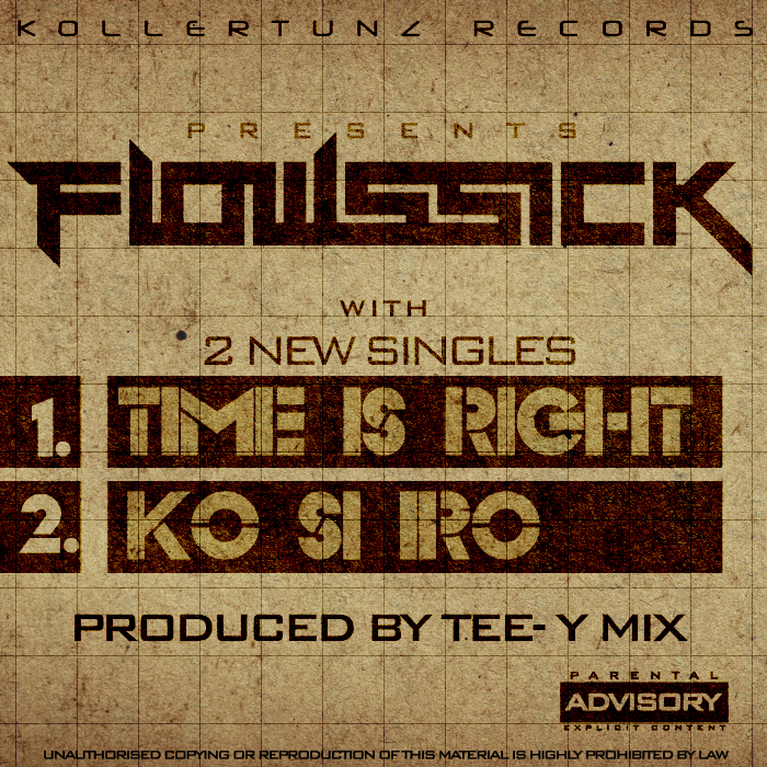 Flowssick – Ko Si Ro | Time Is Right