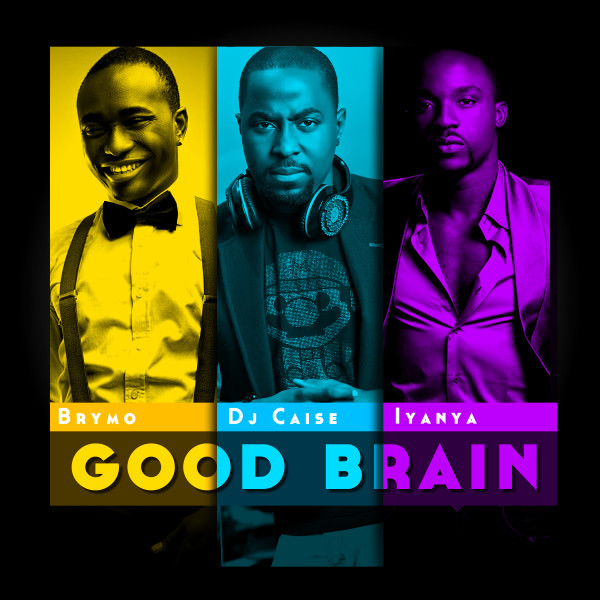 #DjCaiseMashUp Presents: Good Brain ftBrymo & Iyanya
